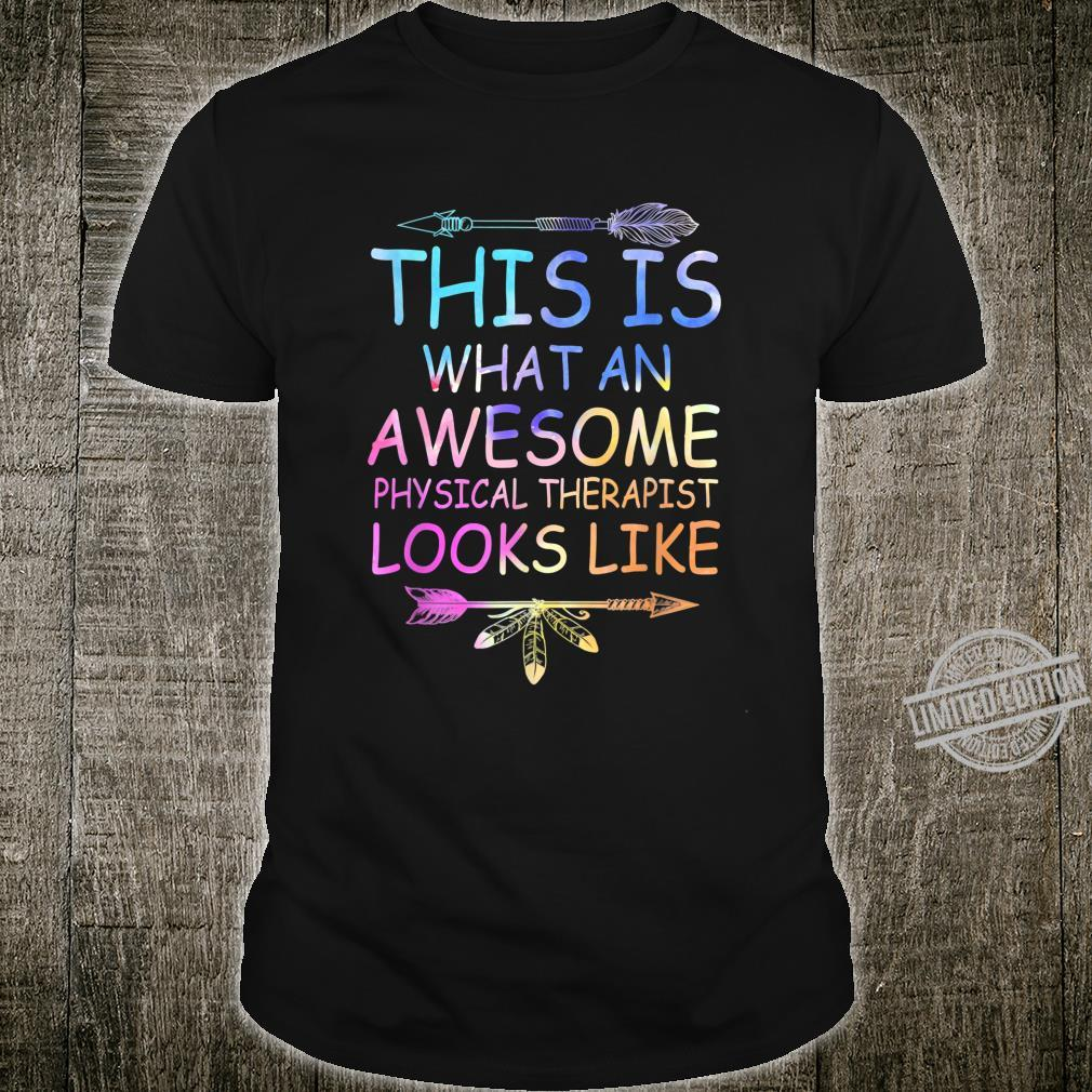 This Is What An Awesome Physical Therapist Looks Like Shirt