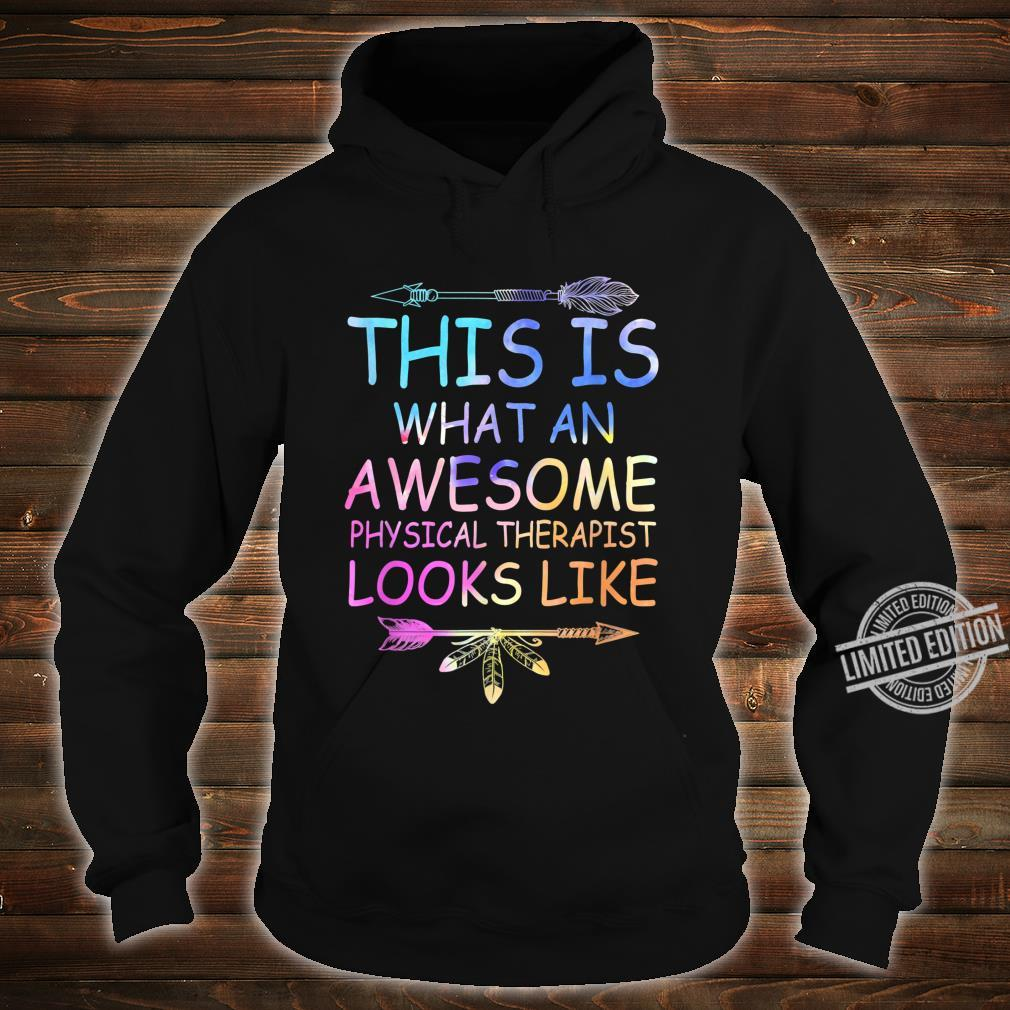 This Is What An Awesome Physical Therapist Looks Like Shirt hoodie