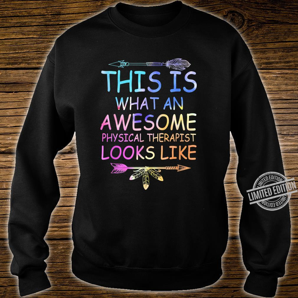This Is What An Awesome Physical Therapist Looks Like Shirt sweater