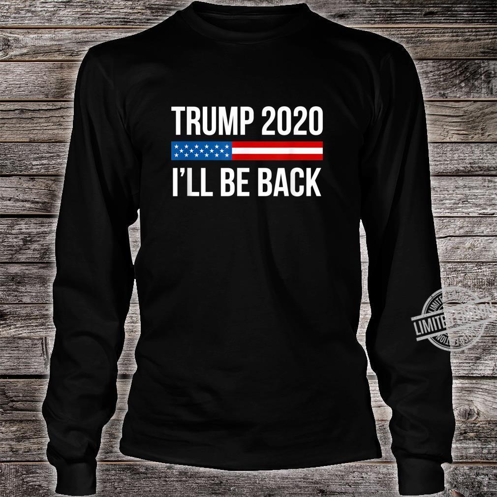 Trump 2020 I'll Be Back Shirt long sleeved