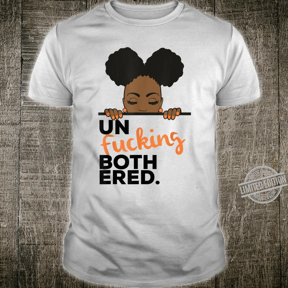 UnFucking Bothered w Afro Puff Black Owned Business Shirt