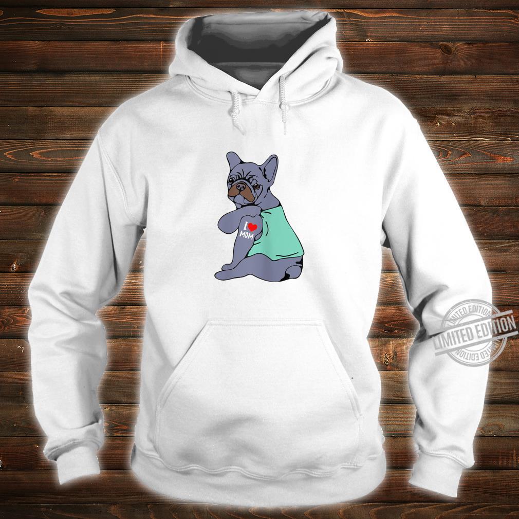 Womens BlueFrenchBulldogTattoo I Love Mom Mama Shirt hoodie