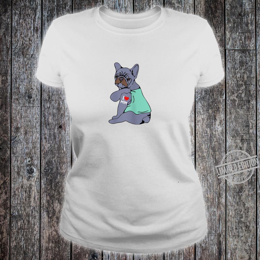 Womens BlueFrenchBulldogTattoo I Love Mom Mama Shirt ladies tee
