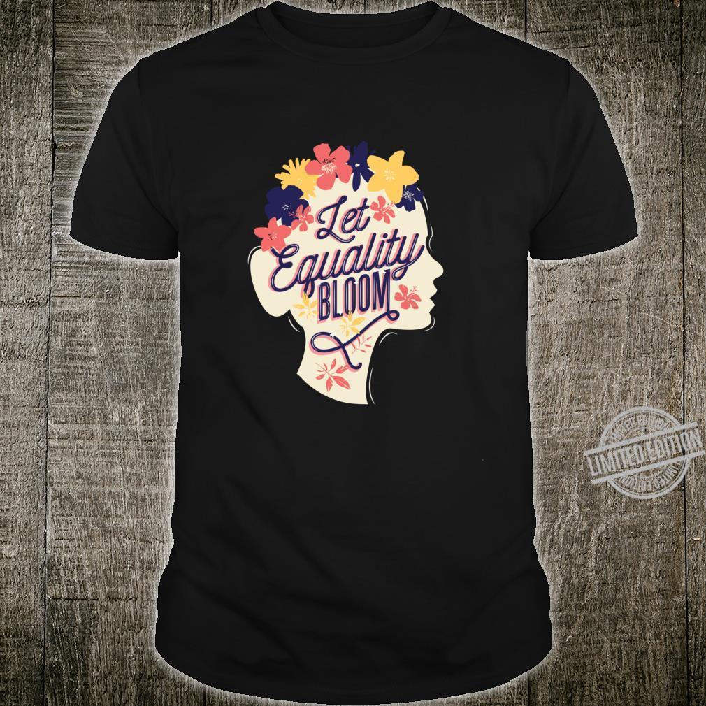 Womens Day Let Equality Bloom Vintage Feminism Floral Shirt