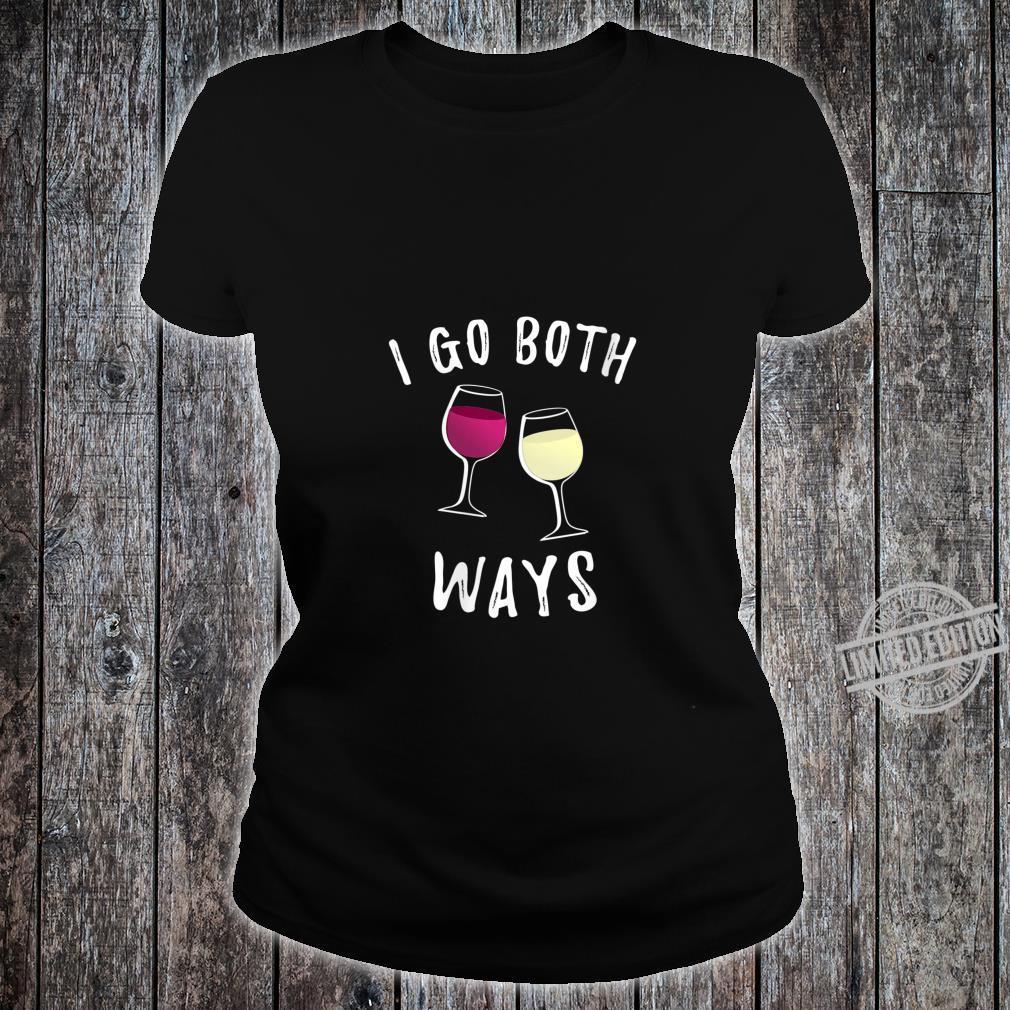 Womens I Go Both Ways Wine Shirt Shirt ladies tee