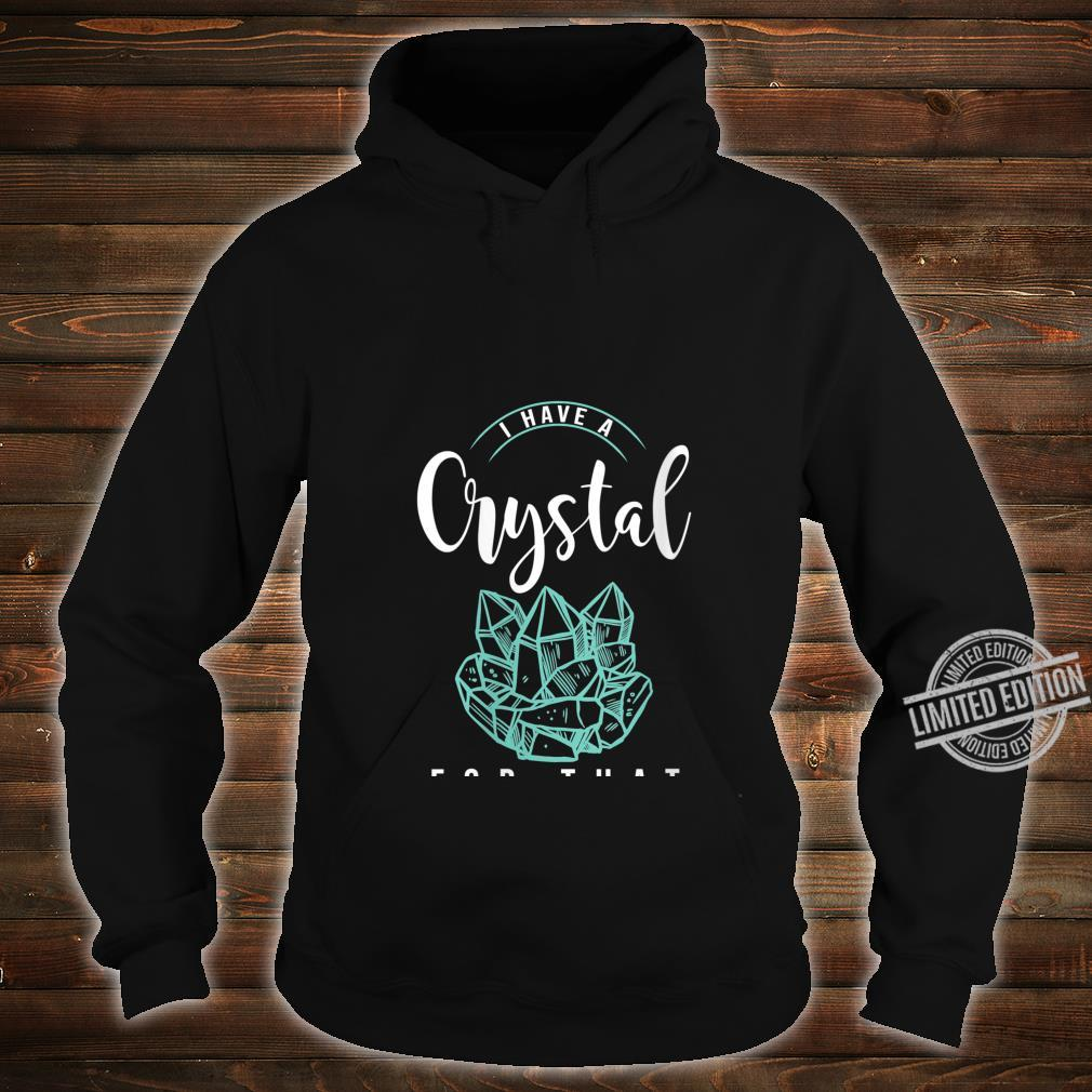 Womens I Have A Crystal For That Namaste Chakra Yoga & Spiritual Shirt hoodie