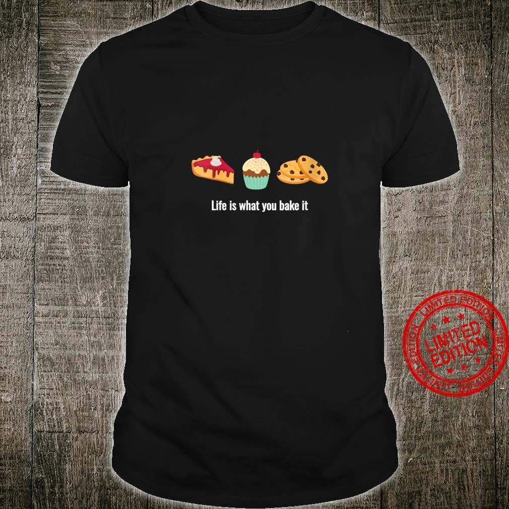 Womens Life is What You Bake It for Dessert Bakers Shirt