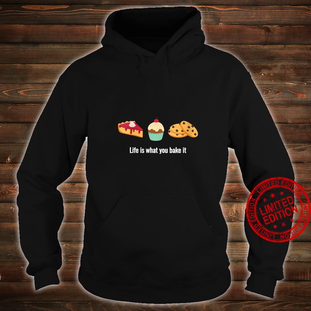 Womens Life is What You Bake It for Dessert Bakers Shirt hoodie