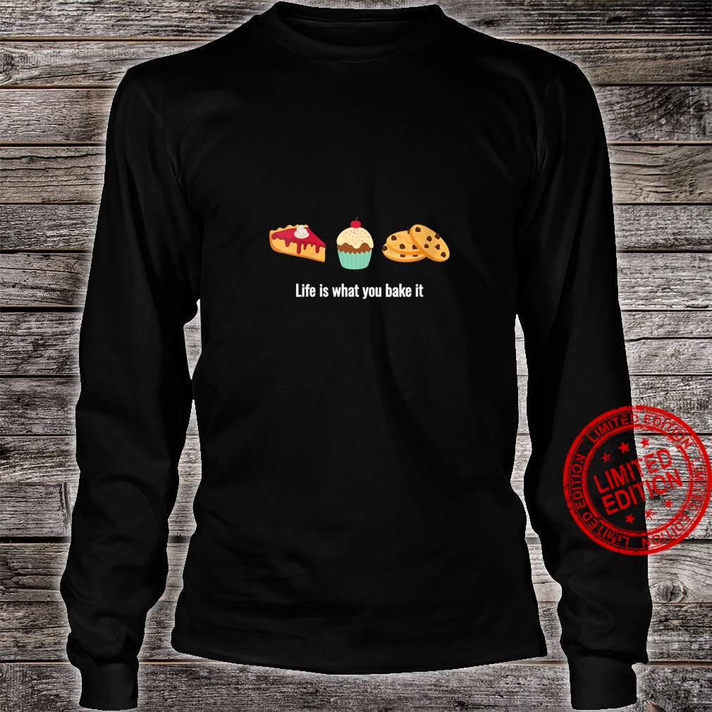 Womens Life is What You Bake It for Dessert Bakers Shirt long sleeved