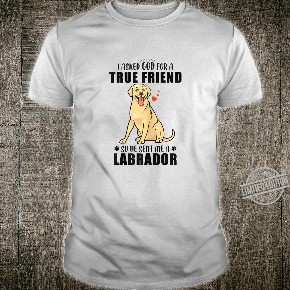Yellow Labrador Retriever Mom Asked God For Friend Shirt