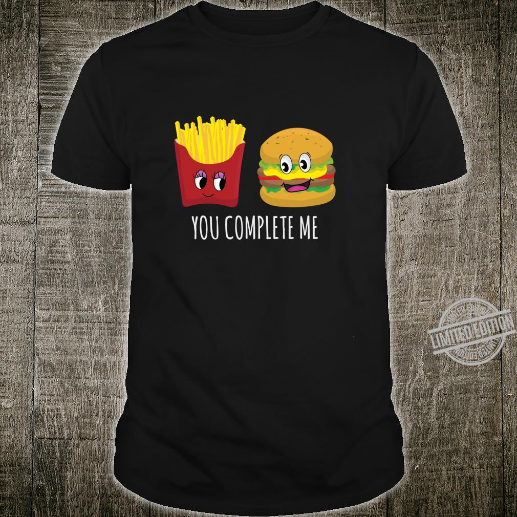 You Complete Me Burger and Fries Valentines Day Shirt