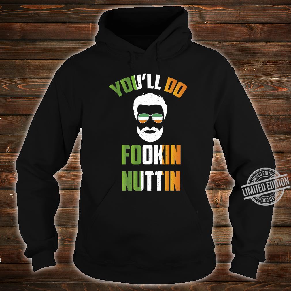 You'll Do Fookin Nuttin Irish Pride Boxing Shirt hoodie