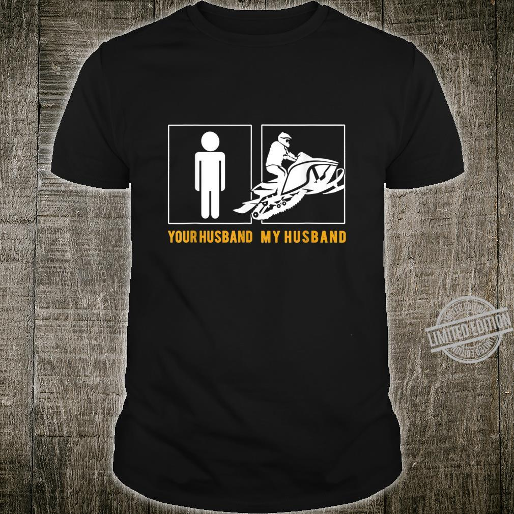 Your Husband My Husband Snowmobile Shirt