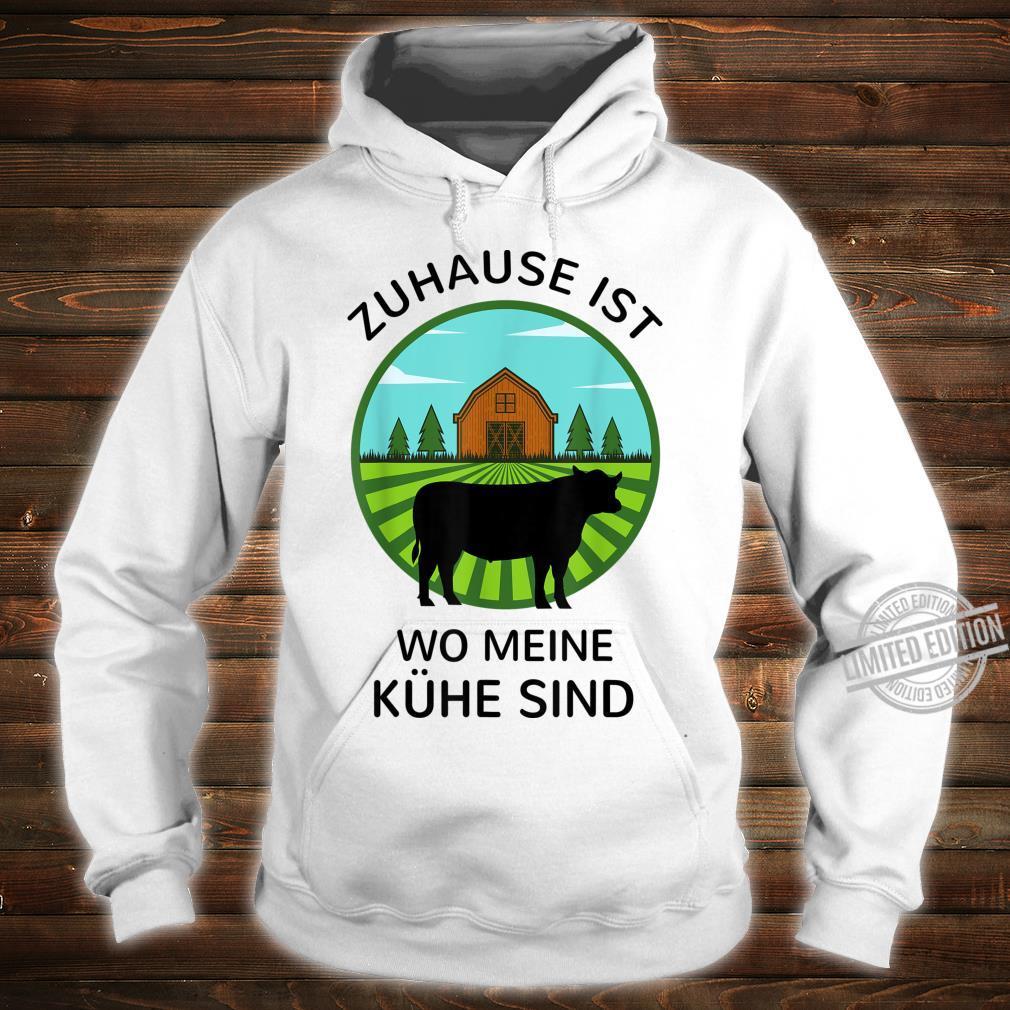 Zuhause ist wo meine Kühe sind Landwirt Bauer Geschenk Kuh Shirt hoodie